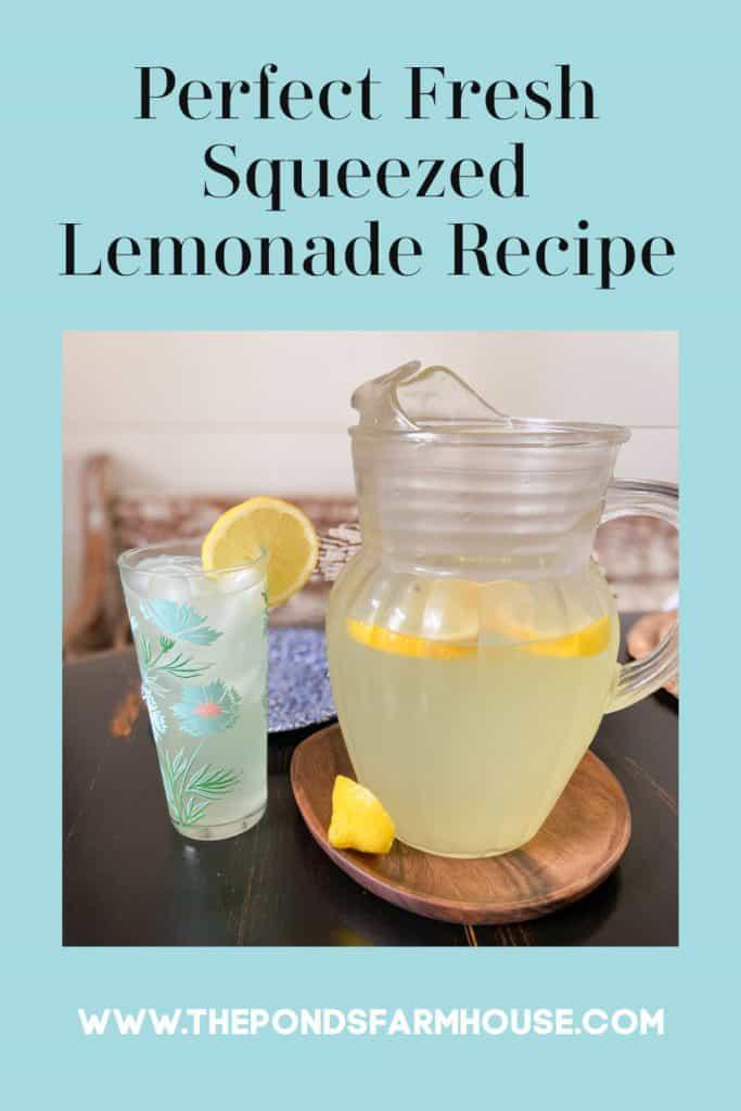 How to make Perfect Fresh Lemonade from fresh squeezed lemons.